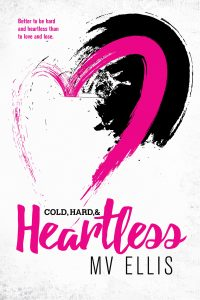 Cold, Hard & Heartless by MV Ellis