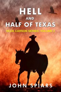 Hell and Half of Texas by John Spiars