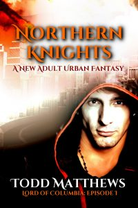 Northern Knights: A New Adult Urban Fantasy (Lord of Columbia, Book 1) by Todd Matthews