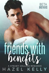 Friends With Benefits by Hazel Kelly