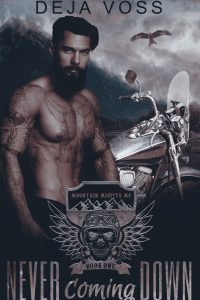 Never Coming Down: Mountain Misfits MC Book 1 by Deja Voss