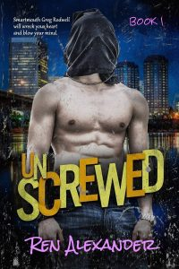 UNSCREWED by Ren Alexander