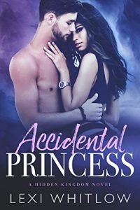 Accidental Princess by Lexi Whitlow