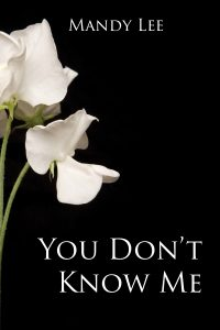 You Don't Know Me by Mandy Lee