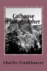 Cathouse Photographer by Charles Frankhauser