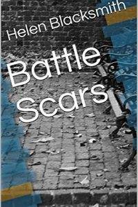 Battle Scars by Helen Blacksmith