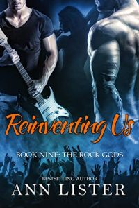 Reinventing Us – The Rock Gods Book 9 by Ann Lister