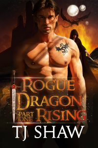 Rogue Dragon Rising, part one by TJ Shaw