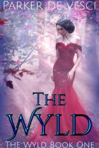 The Wyld: A Reverse Harem Fantasy by Parker de Vesci