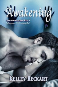 Awakening, Shadow-walkers Book 1 by Kelley Heckart
