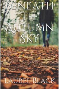 Beneath the Autumn Sky by Laurel Black