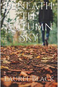 Beneath the Autumn Sky by Laurel Black