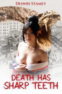 Death has Sharp Teeth by Dennis Stamey