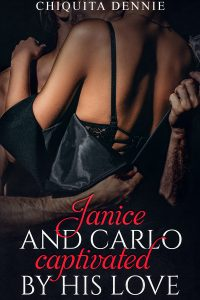 Janice and Carlo – Captivated by his love: by Chiquita Dennie