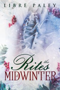 The Rites of Midwinter by Libre Paley