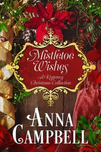 Mistletoe Wishes: A Regency Christmas Collection by Anna Campbell