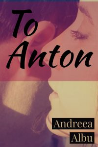To Anton by Andreea Albu