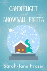 Candlelight and Snowball Fights by Sarah-Jane Fraser