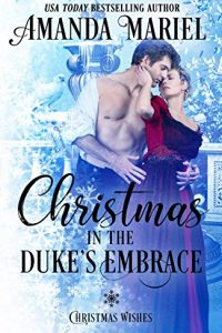Christmas in the Duke's Embrace by Amanda Mariel
