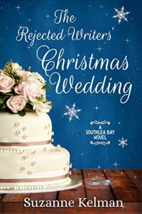 The Rejected Writers' Christmas Wedding by Suzanne Kelman