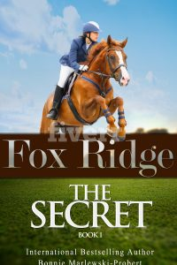 Fox Ridge, The Secret: The Secret, Book 1 by Bonnie Marlewski-Probert