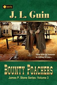 Bounty Poachers by J. L. Guin (Jerry)
