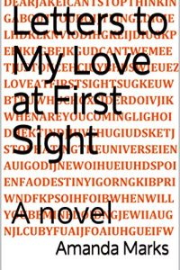 Letters to My Love at First Sight by Amanda Marks