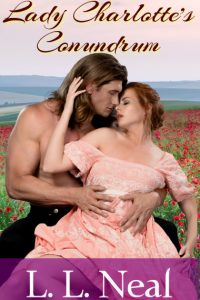 Lady Charlotte's Conundrum by L. L. Neal