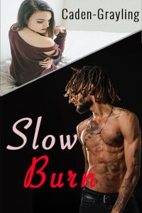 Slow Burn by M Caden & A Grayling