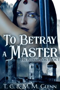 To Betray a Master by MM Glenn