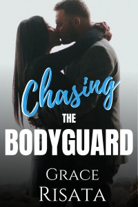 Chasing the Bodyguard by Grace Risata