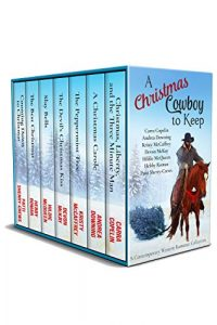 A Christmas Cowboy to Keep by Patti Sherry-Crews, Hebby Roman, Hildie McQueen, Andrea Downing, Kristy McCaffrey, Devon McKay, and Carra Copelin