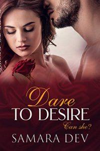 Dare to Desire by Samara Dev