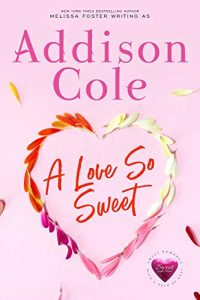 A Love So Sweet by Addison Cole