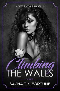Climbing The Walls (Hart & Cole Book 1) by Sacha T. Y. Fortuné
