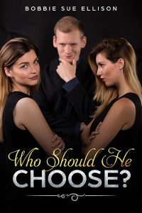 Who Should He Choose? by Bobbie Sue Ellison