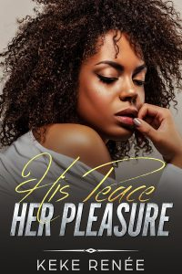 His Peace, Her Pleasure by Keke Renée