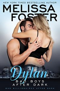 Bad Boys After Dark: Dylan (Billionaires After Dark) by Melissa Foster
