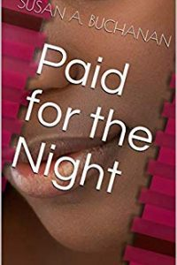 Paid for the Night by Susan A. Buchanan