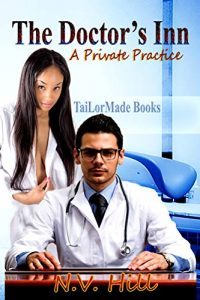 The Doctor's Inn: A Private Practice by Nataisha Hill