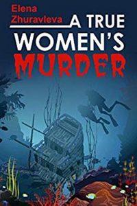 A True Women's Murder by Elena Zhuravleva