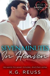 Seven Minutes in Heaven (Single on Valentine's Day, Book 1) by K.G. Reuss