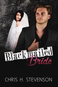 Blackmailed Bride by Chris H. Stevenson