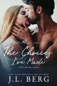 The Choices I've Made by J.L. Berg