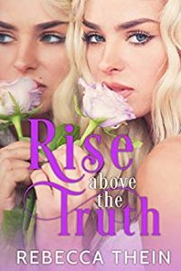 Rise Above The Truth by Rebecca Thein