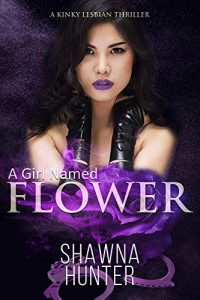 A Girl Named Flower by Shawna Hunter