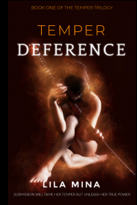 Temper: Deference by Lila Mina