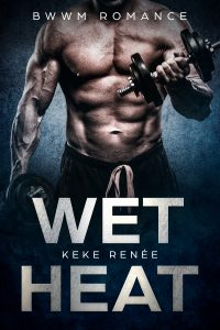 Wet Heat (A BWWM Romance) by KeKe Renée