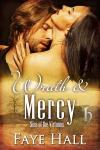 Wrath and Mercy (Sins of the Virtuous Book 5) by Faye Hall