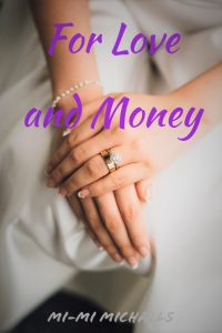 For Love and Money by Mi-Mi Michaels